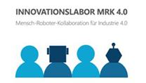 Innovationslabor MRK 4.0 - Mensch-Roboter-Kollaboration für Industrie 4.0